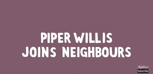<br> in Neighbours Webisode Hey Piper Part 4: Piper
